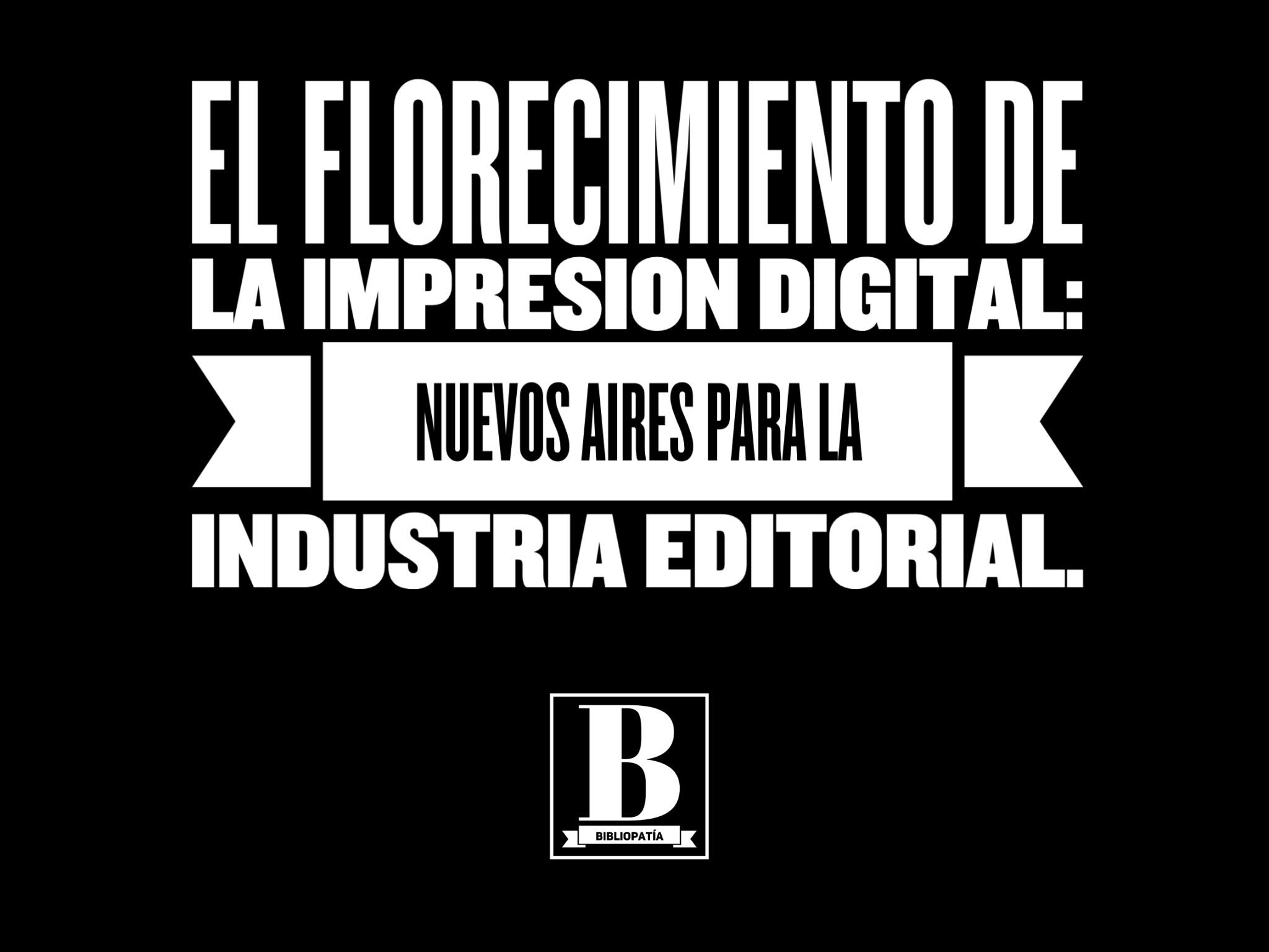 El florecimiento de la impresión digital: nuevos aires para la industria editorial